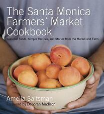 The Santa Monica Farmers' Market Cookbook Seasonal Foods Simple Recipes & Storie