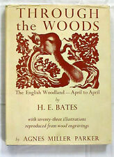 Through the Woods The English Woodland - April to April by H.E. Bates 1969 HCDJ
