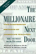 The Millionaire Next Door: The Surprising Secrets of America's Wealthy by William D. Danko, Thomas J. Stanley (Paperback, 2010)