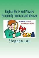English Words and Phrases Frequently Confused and Misused, Paperback by Lau, ...