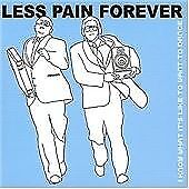 Less Pain Forever-I Know What It's Like to Want to Dance CD   New