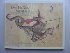 Das Hexen-Zauber-Buch. Geheime Rezepte, Bräuche und Geschichten