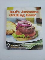 Dad's Awesome Grilling Book : Techniques, Tips, Stories, & More Than Cookbook HC
