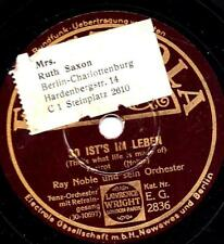 Ray Noble & Orchester, Gesang: Al Bowlly : So ist's im Leben -That's What Life I