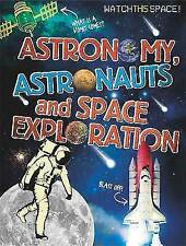 Astronomy, Astronauts and Space Exploration (Watch This Space), Gifford, Clive,