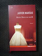 Javier Marias - Mein Herz So weiß