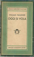 FAULKNER WILLIAM OGGI SI VOLA MONDADORI 1947 MEDUSA 81