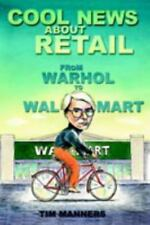 Cool News about Retail: From Warhol to Wal-Mart (Paperback or Softback)
