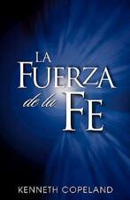 La Fuerza de La Fe (The Force of Faith) (Spanish Edition), Kenneth Copeland, Goo