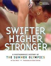 Swifter, Higher, Stronger: A Photographic History of the Summer Olympics by Macy