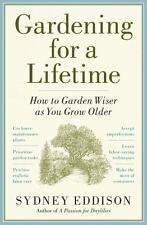 Gardening For A Lifetime By Sydney Eddison.