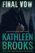 Bluegrass Brothers: Final Vow Bk. 6 by Kathleen Brooks (2014, Paperback)