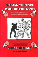 Making Violence Part of the Game: A Socio-Legal History of Violence in-ExLibrary