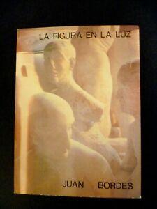 La Figura en la Luz Texts Sculptures Michelangelo Cellini Rodin Canova - Bordes