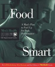 Food Smart: A Man's Plan to Fuel Up for Peak Performance (Men's Health Life Imp