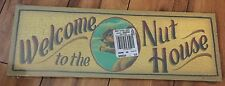 "Wooden Sign ""Welcome To The Nut House"""
