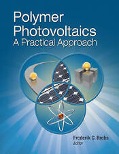 Polymer Photovoltaics: A Practical Approach (SPIE Press Monograph Vol. PM175) b