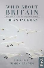 Wild About Britain: A lifetime of award-winning nature writing (Bradt Travel Gui