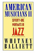 American Musicians II: Seventy-one Portraits in Jazz