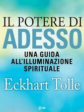 Il Potere Di Adesso PDF una guida all'illuminazione spirituale di Eckhat Tolle
