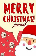 Merry Christmas Journal (Santa Clause) : Blank Journal or Diary Notebook to...