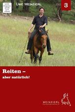 Weinzierl Horsemanship – Reiten – aber natürlich! – DVD 3