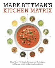 NEW Mark Bittman's Kitchen Matrix: More Than 700 Simple Recipes and Techniques