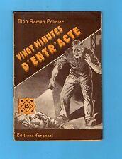 ►FERENCZI - MON ROMAN POLICIER N°362 - VINGT MINUTES D'ENTR'ACTE - 1955