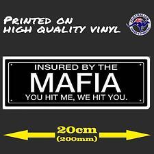 Insured By The MAFIA Vinyl STICKER 200mm JDM Car Decal drift turbo V8