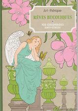 ART THERAPIE REVES BUCOLIQUES 100 COLORIAGES ANTI-STRESS coloriage HACHETTE