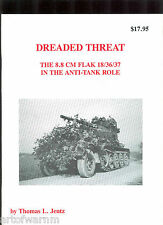 PANZER TRACTS SPECIAL - DREADED THREAT - The 8.8 cm FLAK   by Jentz & Doyle