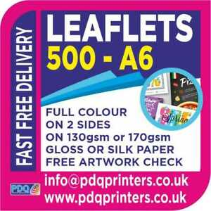 500 A6 LEAFLETS / FLYERS - PRINTED FULL COLOUR - 2 SIDES -  SILK OR GLOSS