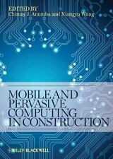 Mobile and Pervasive Computing in Construction by Chimay J. Anumba (2012, Hardc…