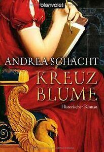 Kreuzblume: Historischer Roman von Andrea Schacht   Buch   Zustand gut