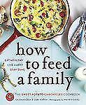 How to Feed a Family: The Sweet Potato Chronicles Cookbook, Marsh, Ceri, Keogh,