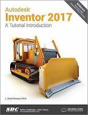 Autodesk Inventor 2017: A Tutorial Introduction by L. Scott Hansen