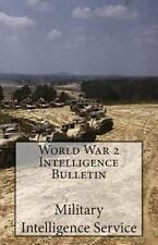 World War 2 Intelligence Bulletin : Volume 1 Number 1 by Military...