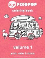Pixopop Coloring Book Volume 1: 50 Unique and Adorable Pixopop Illustrations to