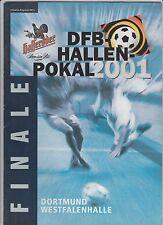 Orig.Programm    DFB Hallen Pokal 2001  -  FINALE in Dortmund  !!  SEHR SELTEN