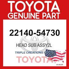 GENUINE OEM TOYOTA HEAD SUB ASSY 2L 22140-54730