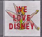 CD 17T WE LOVE DISNEY NOLWENN LEROY/WILLEM/DUTRONC/GAROU/JENIFER/MOIRE..NEUF SCE