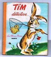 Les Albums Roses. TIM DÉTECTIVE.  Hachette. PIERRE PROBST 1964