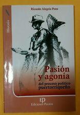 Pasion y Agonia del Proceso Politico de Puerto Rico dw Ricardo Alegria Pons 2006