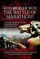 Who Really Won the Battle of Marathon? A bold re-appraisal of o... 9781526758064