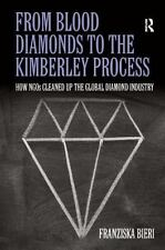 From Blood Diamonds to the Kimberley Process : How NGOs Cleaned up the Global...