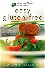 Academy of Nutrition and Dietetics Easy Gluten-Free: Expert Nutrition Advice wit