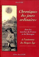 Chroniques des jours ordinaires dans les marches de France et de Bretagne