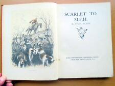 Scarlet to M.F.H. by Cecil Aldin. 1933 First Edition. First Print. Hardback.