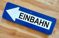 "EINBAHN - GERMAN STREET SIGN    -   6"" X 18""  - Reflective Aluminum"