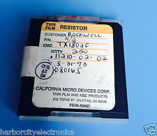 TX1802F CALIFORNIA MICRO DEVICES RESISTOR THIN FILM ROCKWELL 250/units